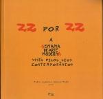 22 por 22, a Semana de Arte Moderna vista pelos seus contemporâneos, Maria Eugenia Boaventura, 2008.