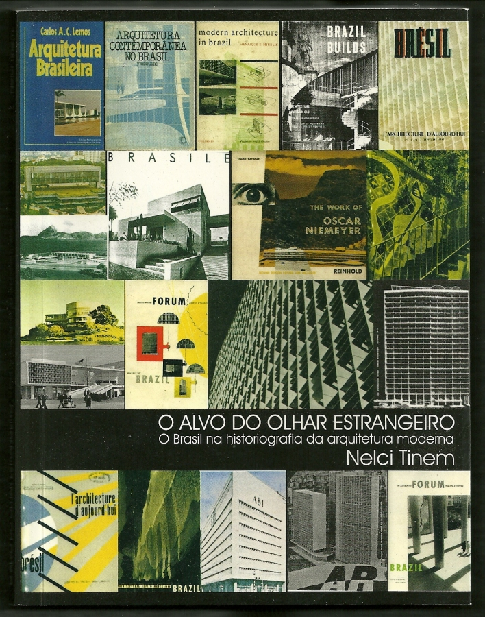 """""""O alvo do olhar estrangeiro: o Brasil na historiografia da arquitetura moderna"""", Nelci Tinem, 2006 (1ª ed. 2002)."""