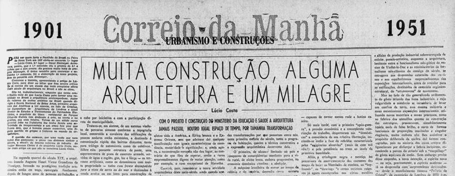 """""""Muita construção, alguma arquitetura e um milagre"""", Lucio Costa, 1951."""