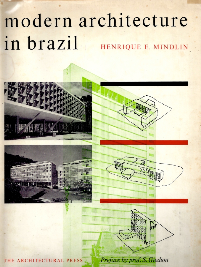 Modern architecture in Brazil, Henrique Mindlin, 1956.