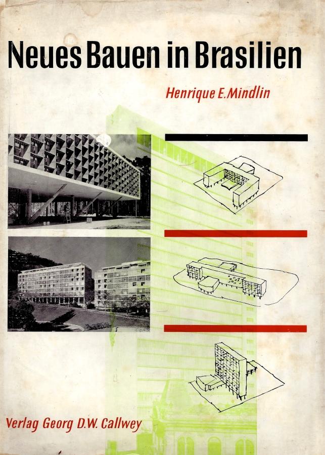 Neues Bauen in Brasilien, Henrique Mindlin, 1957.