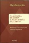 """Um imprescindível espicilégio: """"Vanguarda européia e modernismo brasileiro"""", Gilberto Mendonça Teles, 2012 (20ª ed. ampliada; 1ª ed., 1972)."""