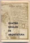"""""""Quatro séculos de arquitetura"""", Paulo F. Santos, 1977."""